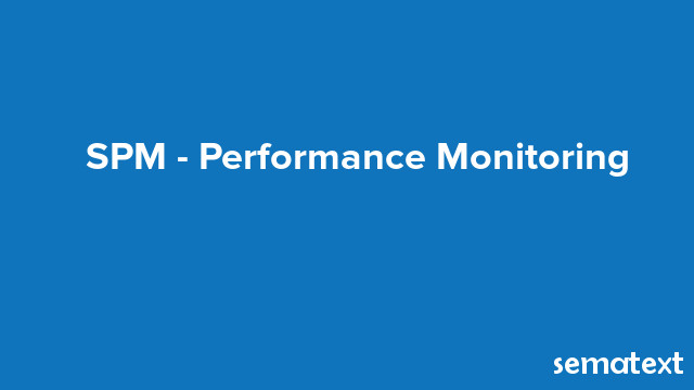 SPM - Performance Monitoring