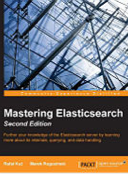 Mastering Elasticsearch – Second Edition