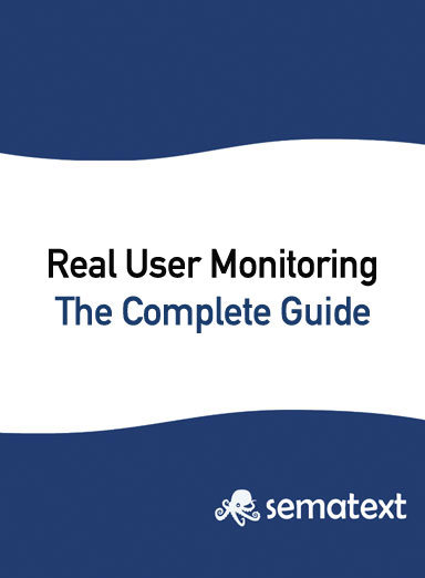 Real User Monitoring: The Complete Guide