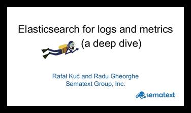 Elasticsearch for Logs & Metrics - a deep dive