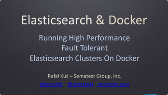 Running High Performance and Fault Tolerant Elasticsearch Clusters on Docker