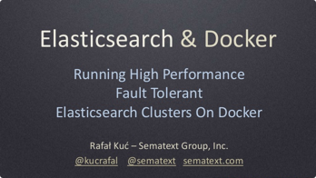 Running High Performance & Fault-tolerant Elasticsearch Clusters on Docker