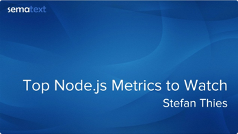 Top Node.js Metrics to Watch