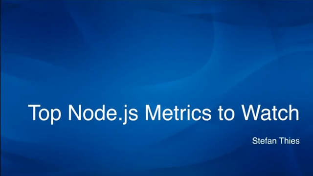 Top Node.js Metrics to Watch