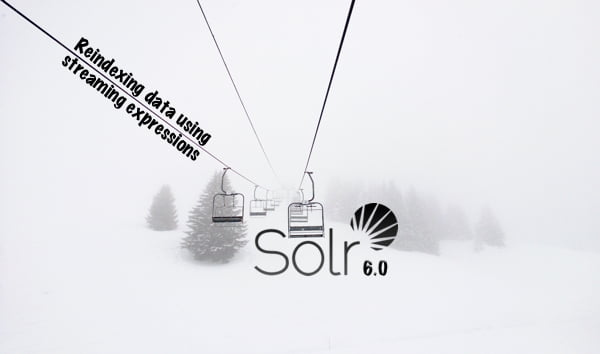 DocValues Reindexing with Solr Streaming Expressions - Sematext
