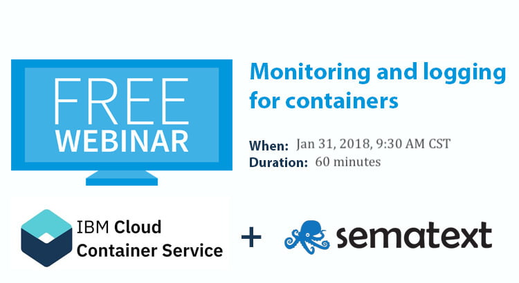 free webinar monitoring and logging for containers sematext ibm