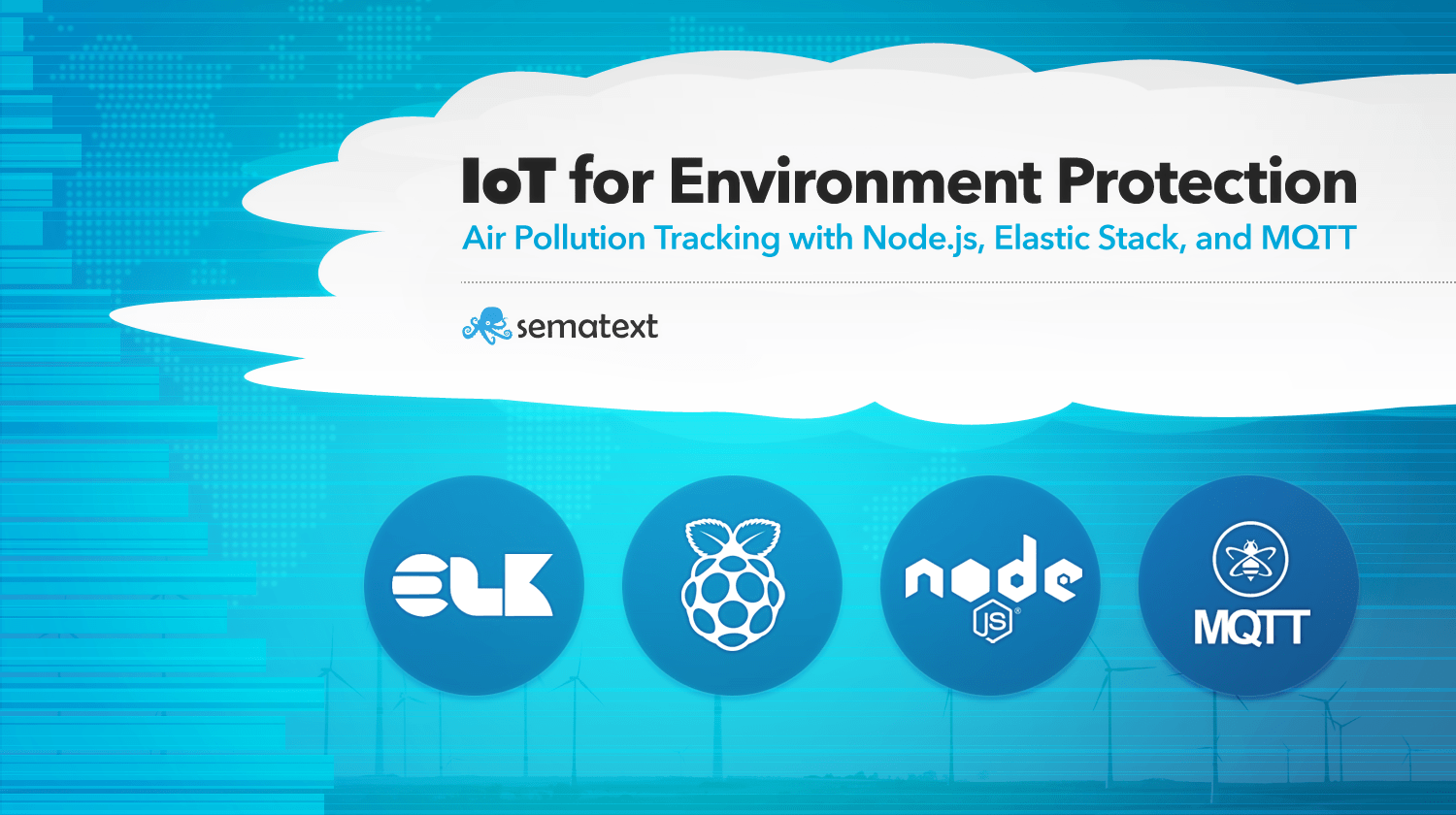 IoT: Air Pollution Tracking with Node js, Elastic Stack, and
