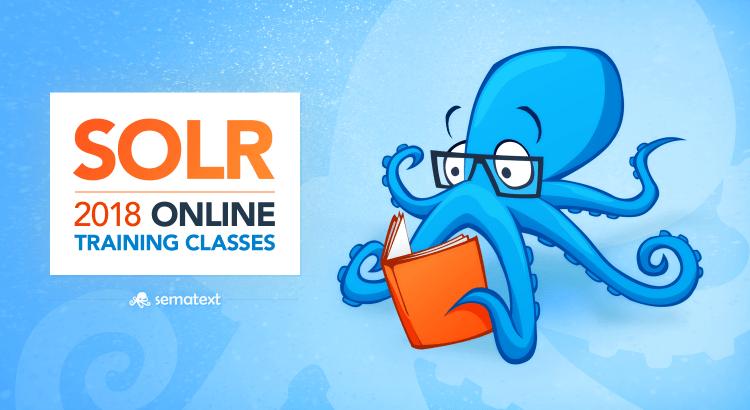 solr online training classes 2018 sematext