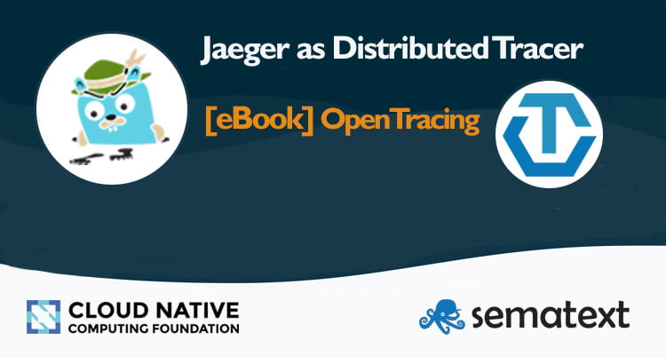 Jaeger as distributed tracer open tracing sematext