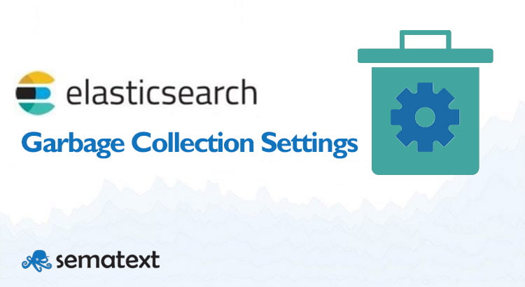 Garbage collection settings for elasticsearch master nodes sematext