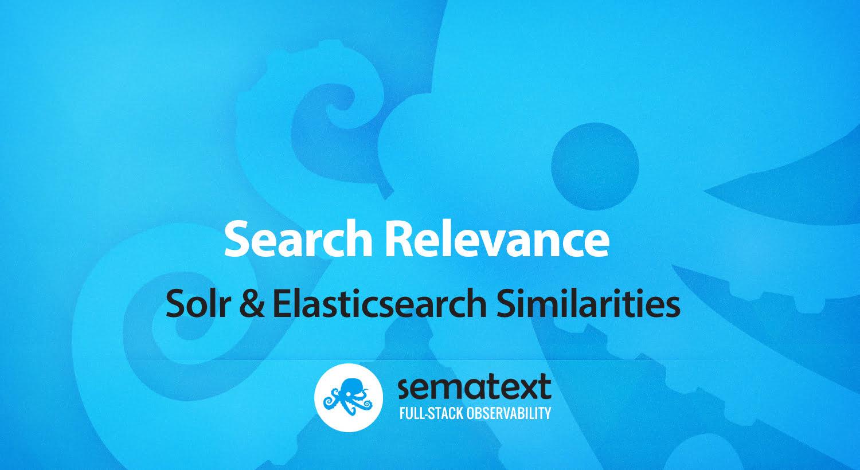 Search Relevance - Solr & Elasticsearch Similarities - sematext com