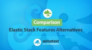 Elastic stack features formerly x-pack alternatives comparison sematext