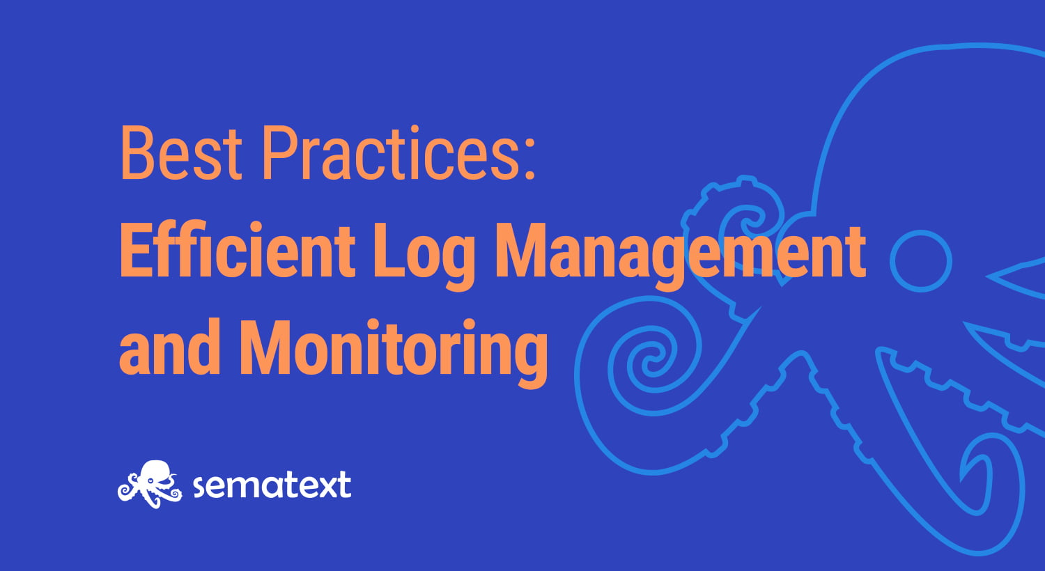 Best Practices for Efficient Log Management and Monitoring