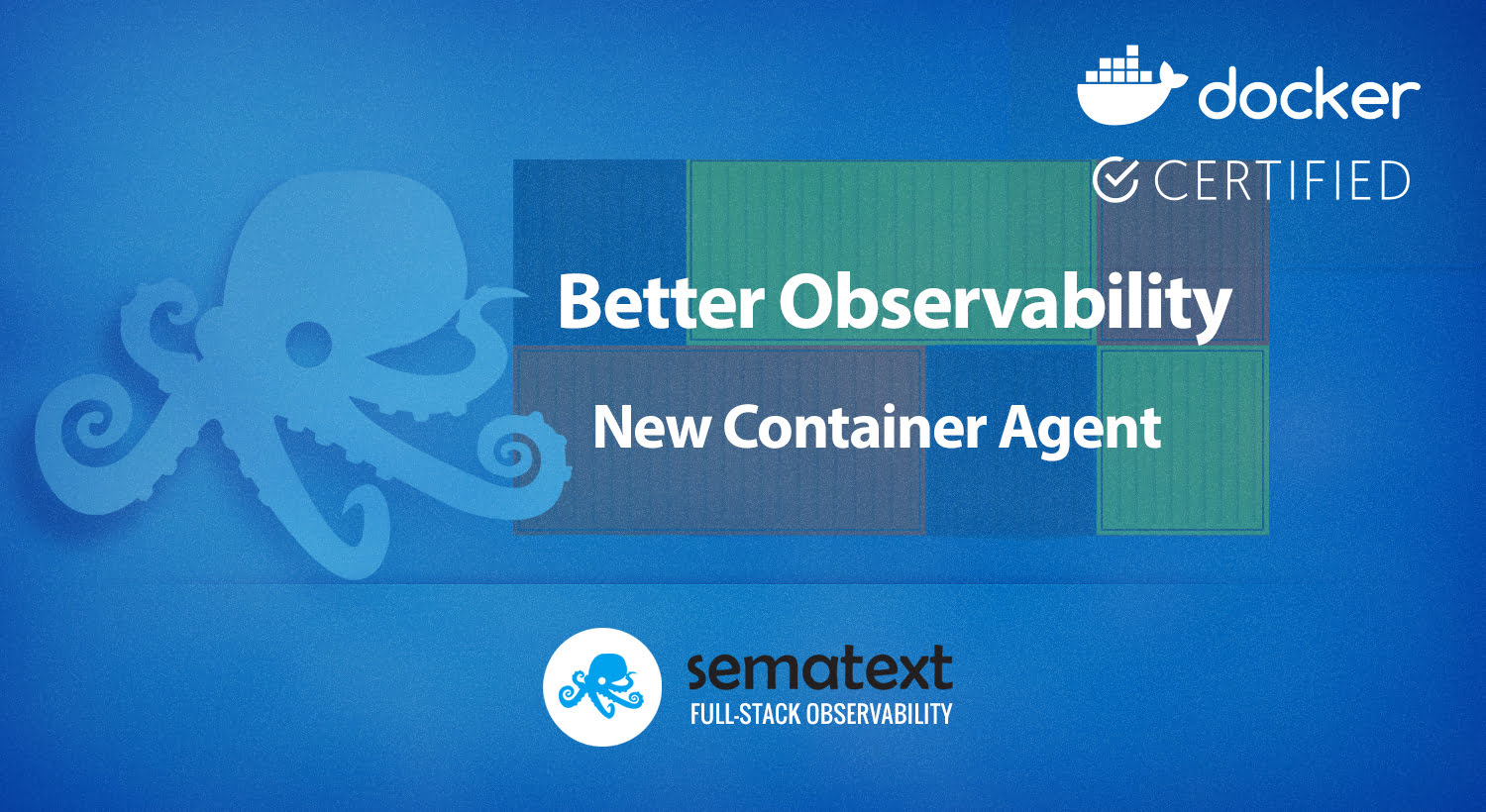 Better Observability with New Container Agents - Sematext