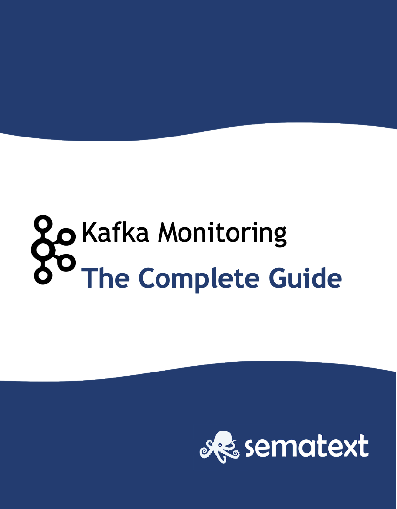 Kafka Monitoring eBook: The Complete Guide