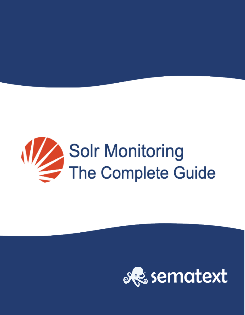 Solr monitoring eBook: The Complete Guide